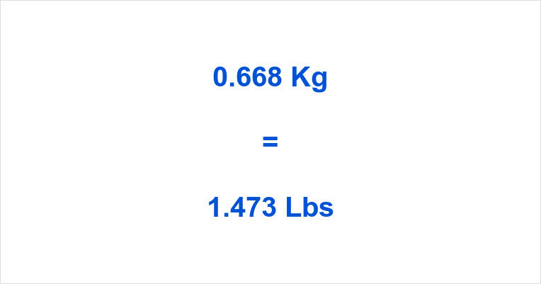 0.668 Kg to Lbs