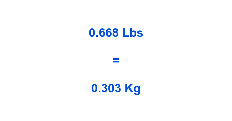 0.668 Lbs to Kg