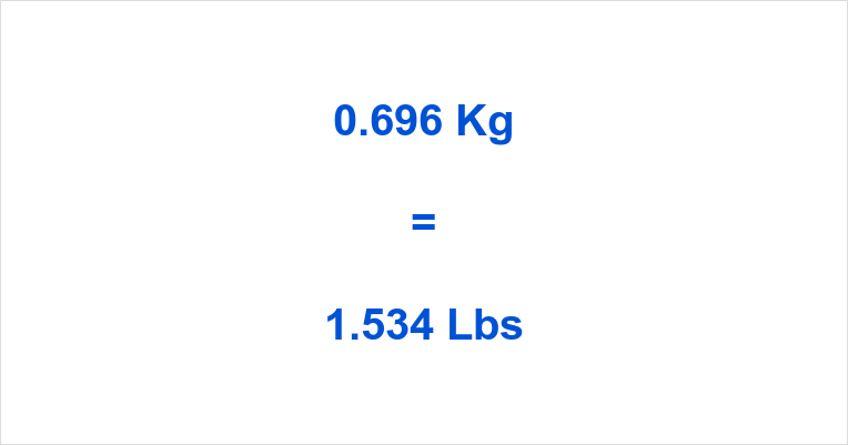 0.696 Kg to Lbs