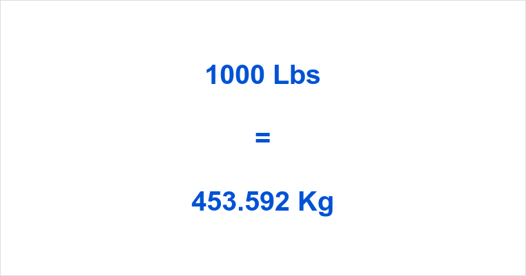 1000 Lbs To Kg 1000 Pounds To Kilograms 1000 Lbs In Kg