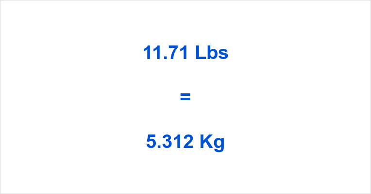 Pounds To Kilograms 11 71 Lbs In Kg