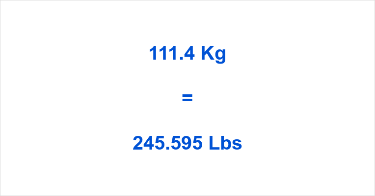 111.4 Kg to Lbs