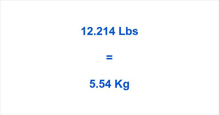 12.214 Lbs to Kg