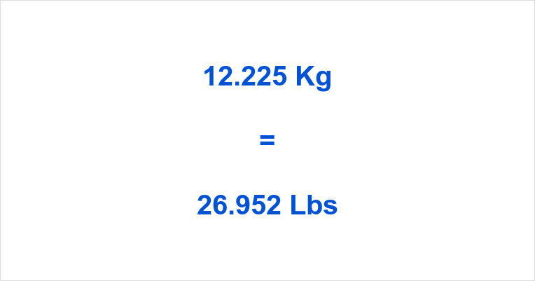 12.225 Kg to Lbs