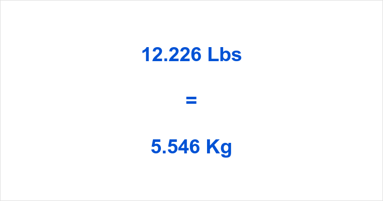 12.226 Lbs to Kg
