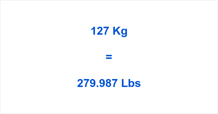 127 Kilograms To Pounds Conversion