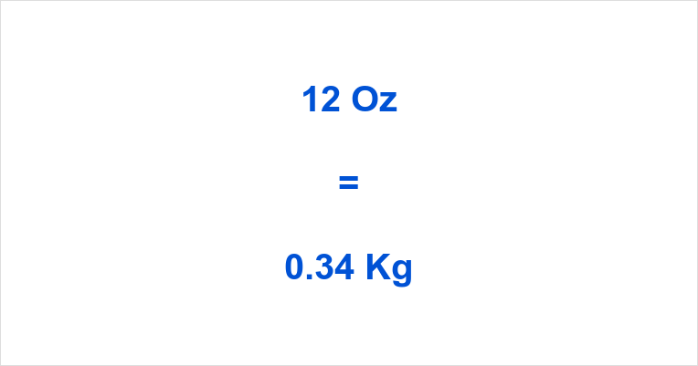 12 Oz to Kg