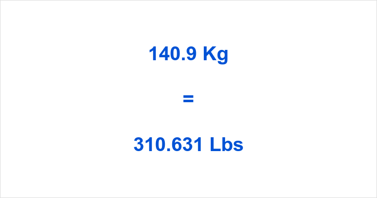 140 9 Kg To Lbs