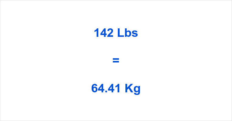 142 Lbs To Kg 142 Pounds To Kilograms 142 Lbs In Kg