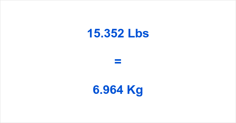 15.352 Lbs to Kg