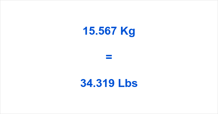 15.567 Kg to Lbs
