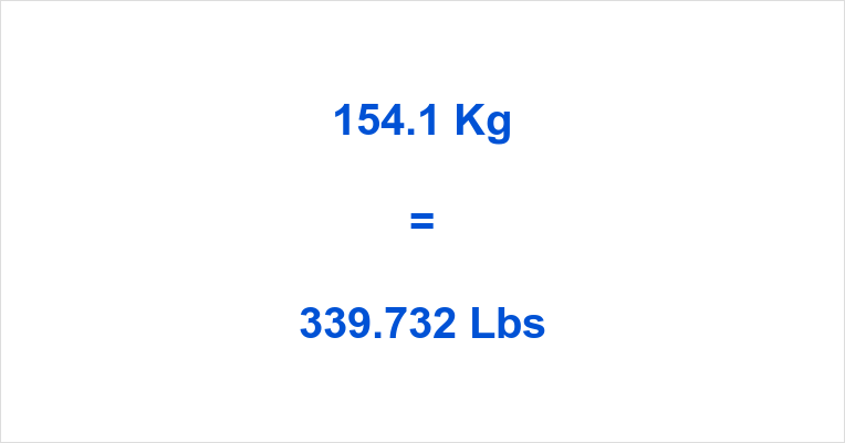 154.1 Kg to Lbs