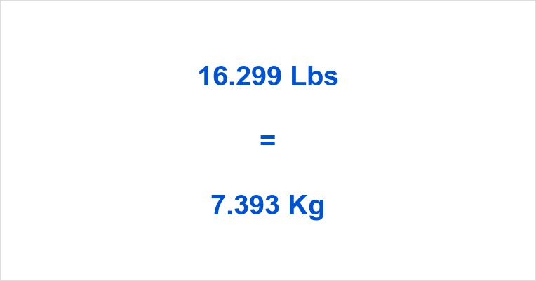 16.299 Lbs to Kg