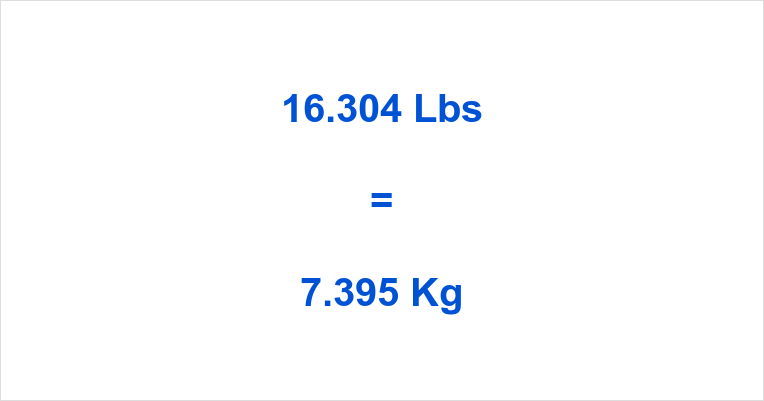 16.304 Lbs to Kg