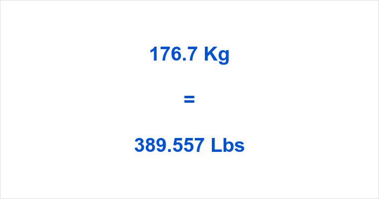 176.7 Kg to Lbs