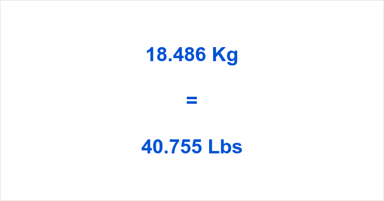 18.486 Kg to Lbs