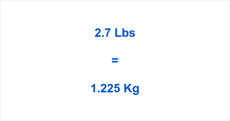 2 7 Lbs To Kg 2 7 Pounds To Kilograms 2 7 Lbs In Kg