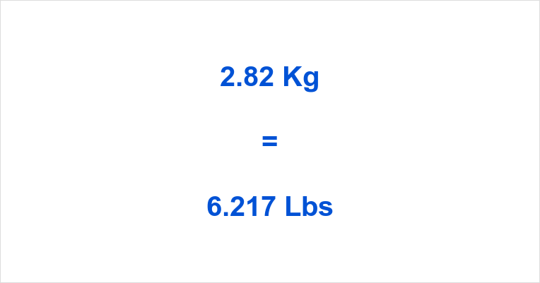 2.82 Kg to Lbs
