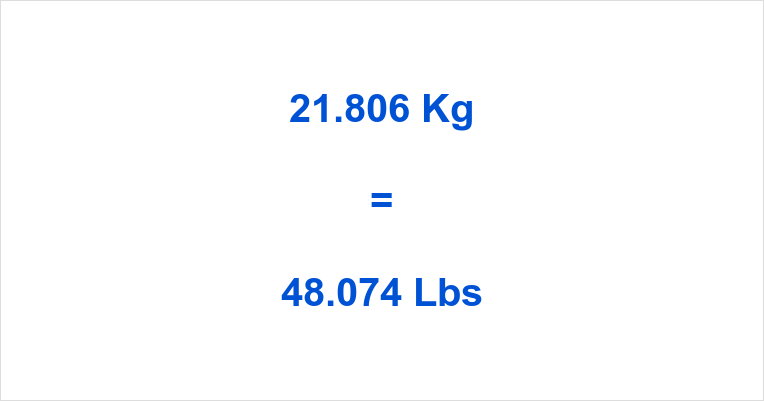 21.806 Kg to Lbs