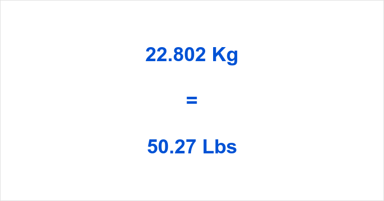 22.802 Kg to Lbs
