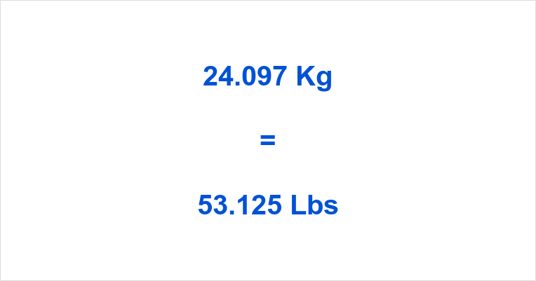 24.097 Kg to Lbs