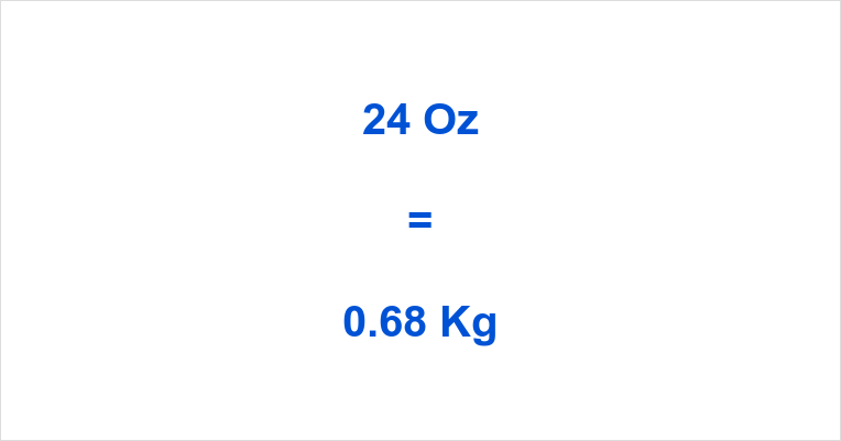 24 Oz To Kg Ounces Kilograms
