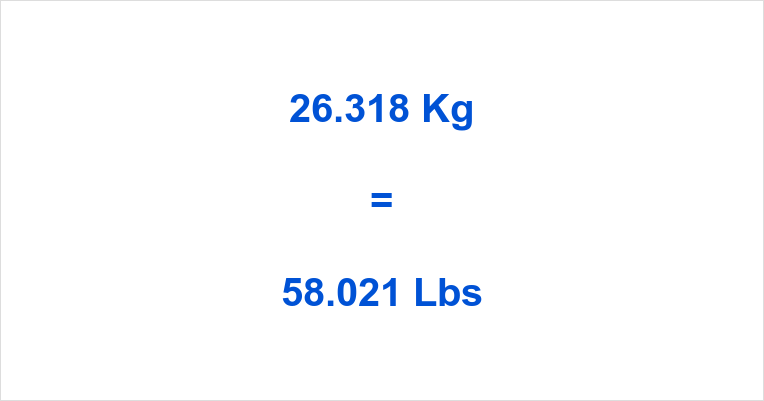 26.318 Kg to Lbs