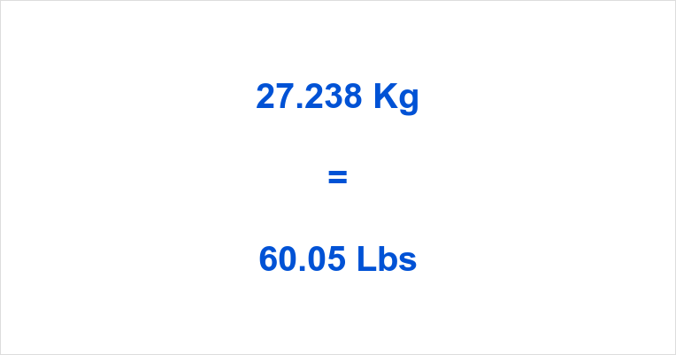 27.238 Kg to Lbs