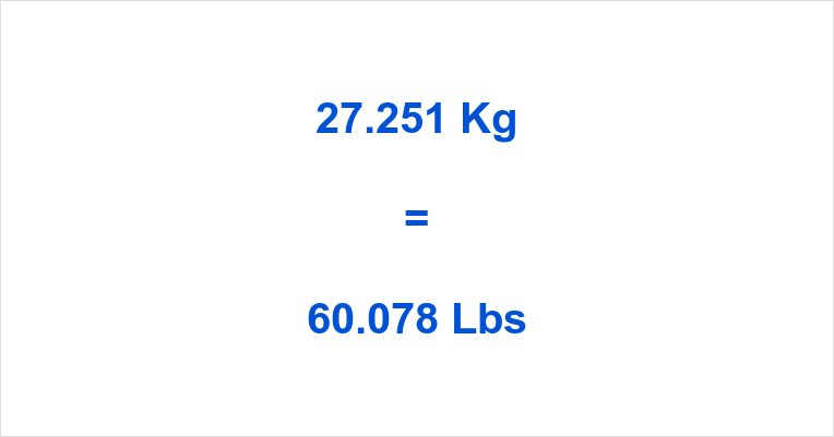 27.251 Kg to Lbs