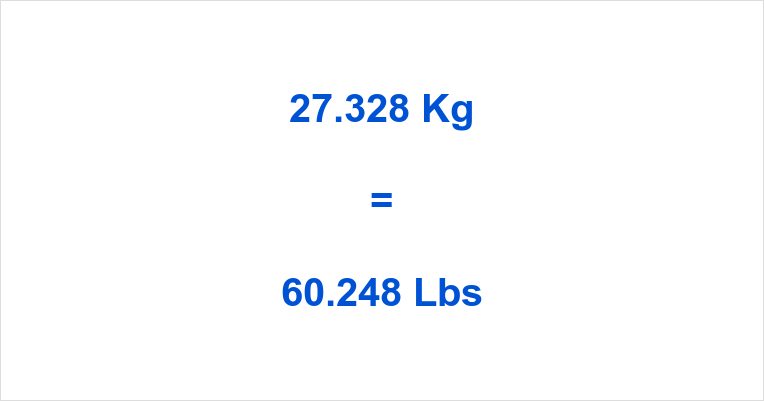 27.328 Kg to Lbs
