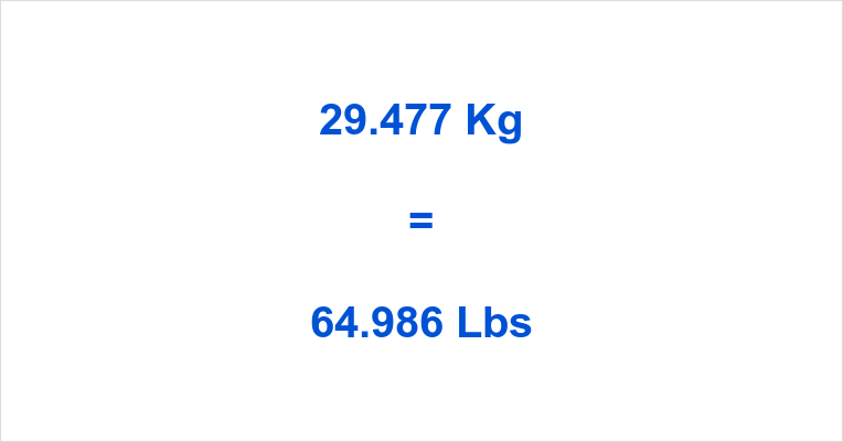 29.477 Kg to Lbs