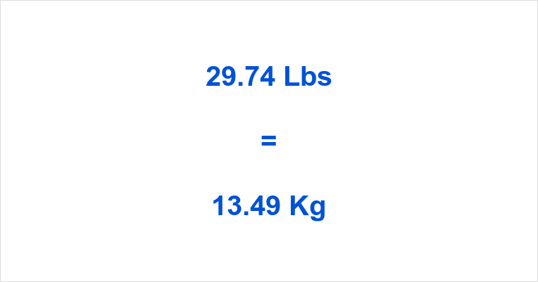 29.74 Lbs to Kg