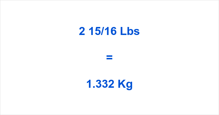 2 15/16 Lbs to Kg