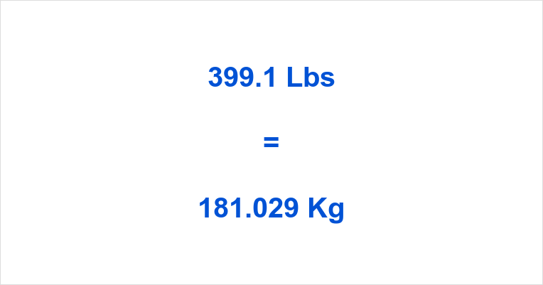 399.1 Lbs to Kg