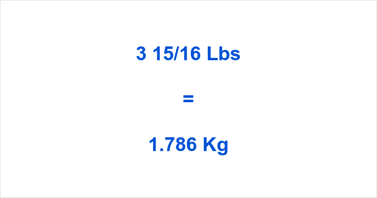 3 15/16 Lbs to Kg