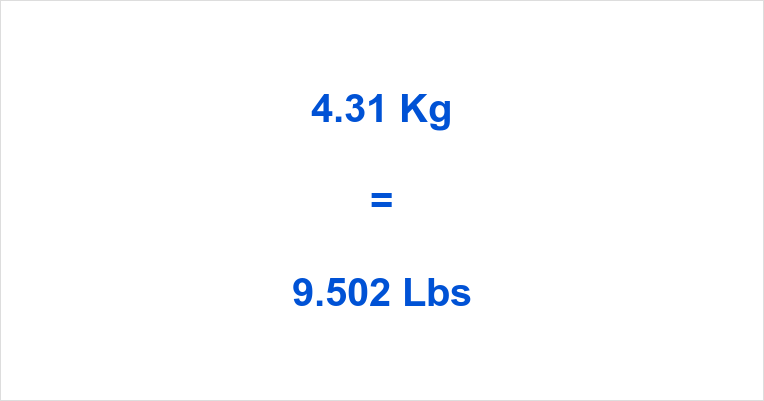4.31 Kg to Lbs