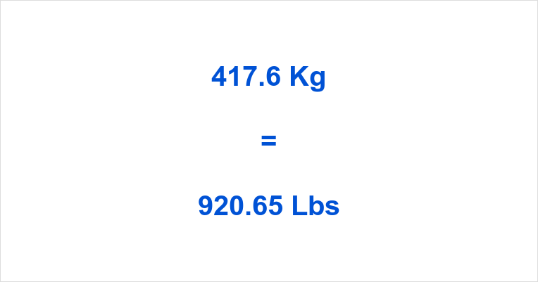 417.6 Kg to Lbs