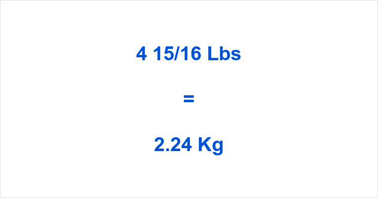 4 15/16 Lbs to Kg