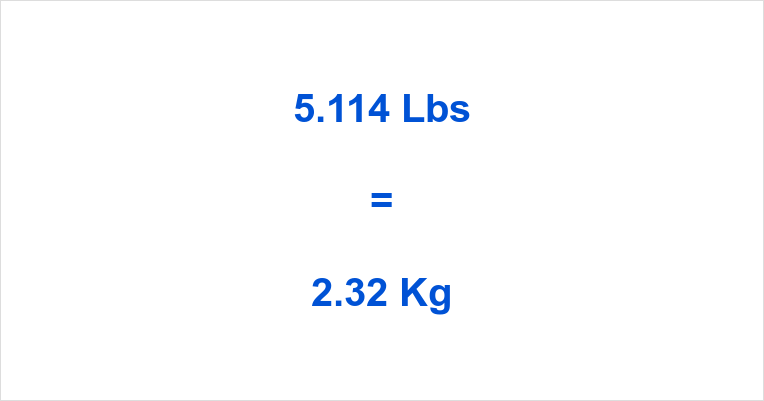 5.114 Lbs to Kg