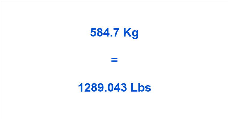 584.7 Kg to Lbs