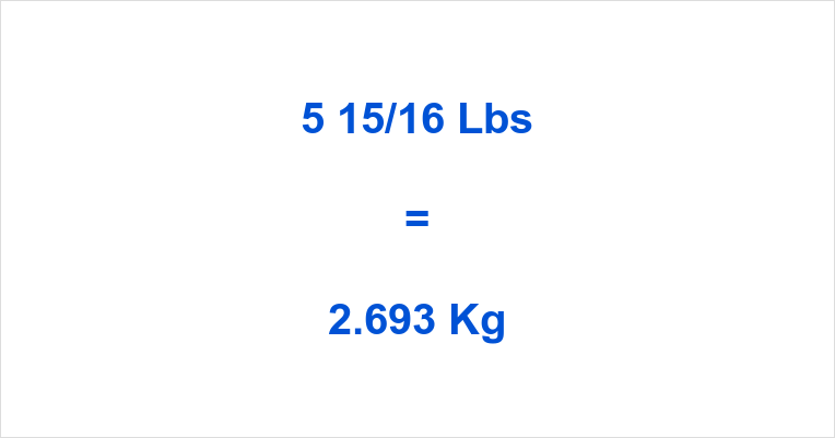 5 15/16 Lbs to Kg