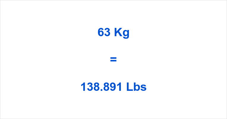 63 Kg to Lbs