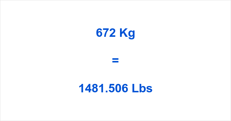 672 Kg to Lbs
