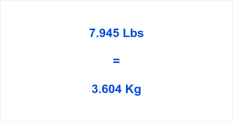 7.945 Lbs to Kg