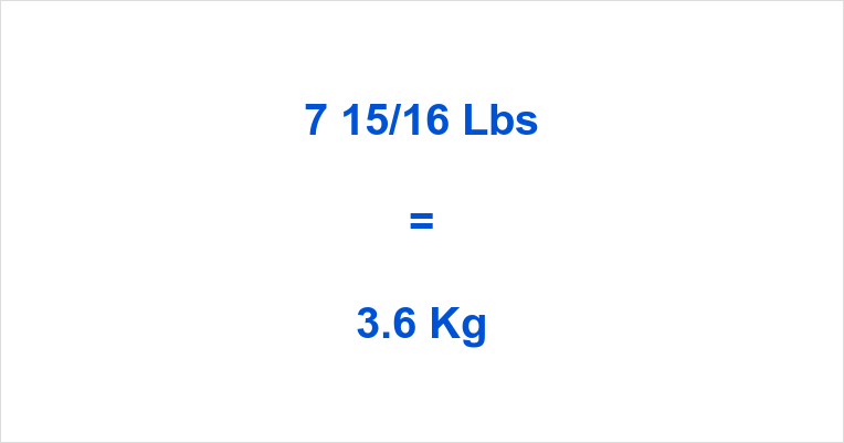 7 15/16 Lbs to Kg