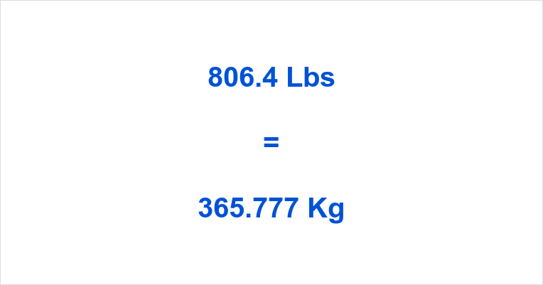 806.4 Lbs to Kg