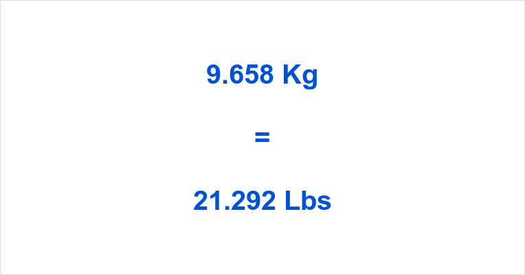 9.658 Kg to Lbs