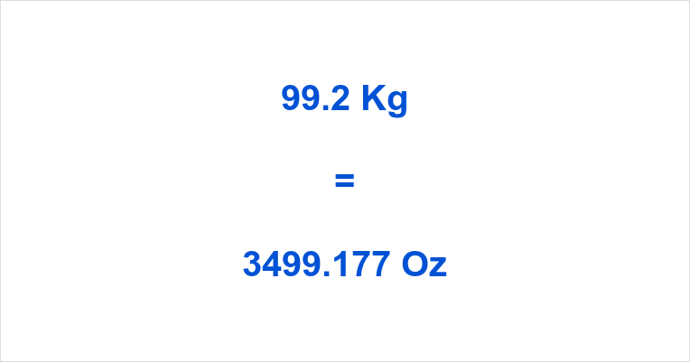 99.2 Kg to Oz