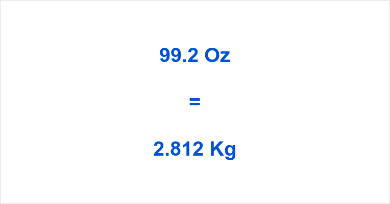 99.2 Oz to Kg