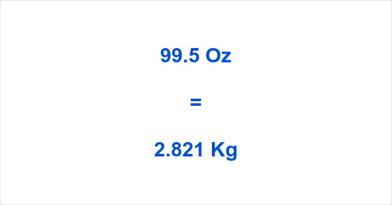 99.5 Oz to Kg
